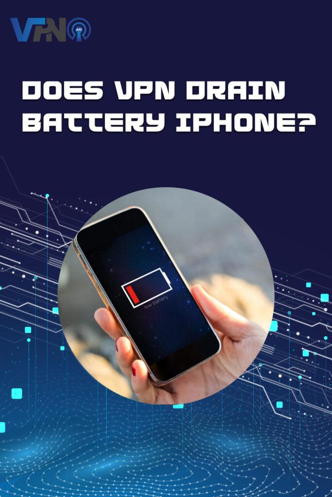 Le VPN draine-t-il la batterie de l'iPhone ?
