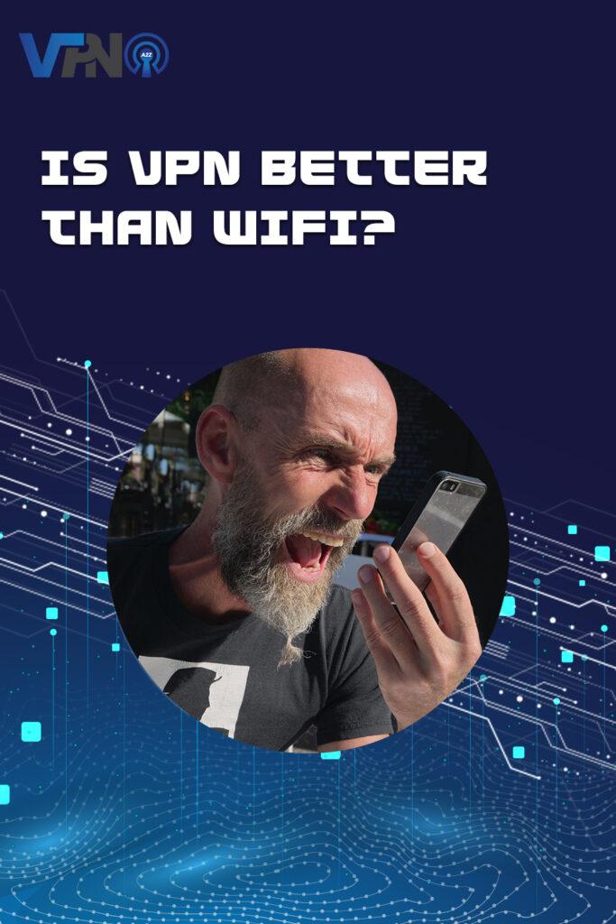 Ist VPN besser als WiFi?